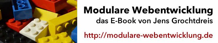 Modulare Webentwicklung - das E-Book von Jens Grochtdreis